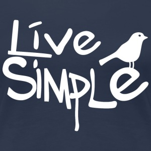 Live simple (dark) T-Shirts - Frauen Premium T-Shirt