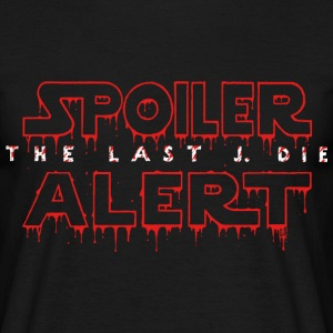 Spoiler The Last J. Die T-Shirts - Men's T-Shirt