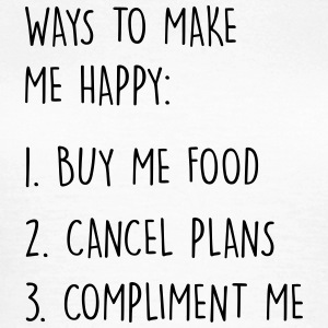 Ways to make me happy Tee shirts - T-shirt Femme