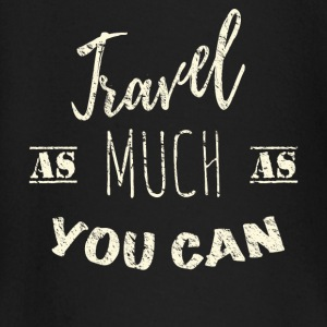 Travel as much as you can Vintage baby shirts met lange mouwen - T-shirt