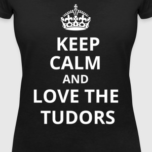 Keep calm and love the Tudors T-Shirts - Frauen T-Shirt mit V-Ausschnitt