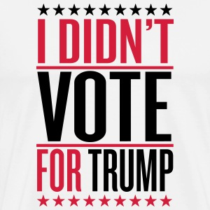 I didn't vote for trump T-shirts - Mannen Premium T-shirt