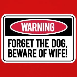 Forget the dog, beware the wife! Langærmede T-shirts - Dame premium T-shirt med lange ærmer