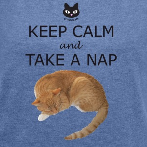 keep calm and take a nap - Frauen T-Shirt mit gerollten Ärmeln