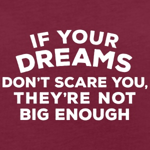 If your dreams don't scare you, they're not bi - Frauen Oversize T-Shirt