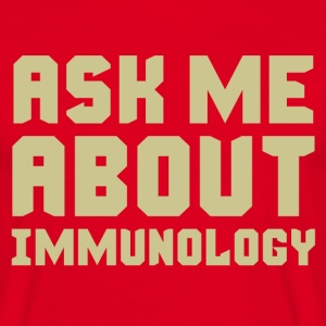 Ask Me About Immunology T-Shirts - Men's T-Shirt
