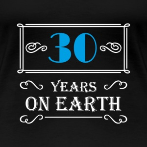 30 years on earth T-shirts - Dame premium T-shirt