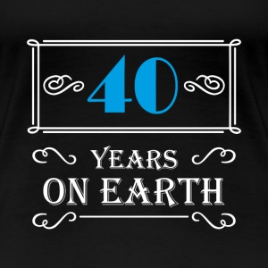 40 years on earth T-shirts - Dame premium T-shirt