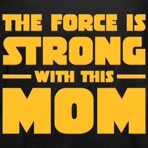 The Force Is Strong With This Mom Tops - Women's Tank Top by Bella