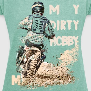 my dirty hobby mx T-Shirts - Frauen T-Shirt mit gerollten Ärmeln