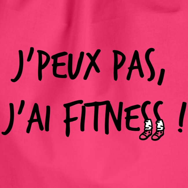 Sac de sport, J'peux pas j'ai fitness - idée de cadeau pour la Fête de mères