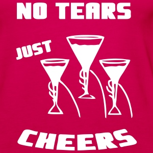 No tears - just cheers Tops - Frauen Premium Tank Top