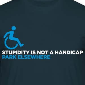 Stupidity is not a Handicap 1 (ENG, 2c) - T-skjorte for menn