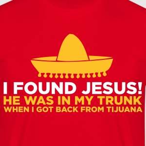 I found Jesus in Tijuana (ENG, 2c) - Men's T-Shirt