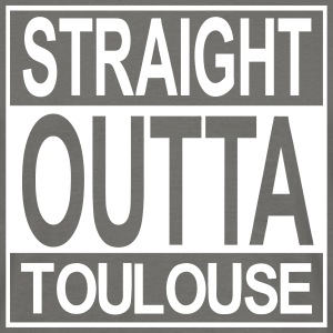 Straight outta Toulouse - T-shirt Homme