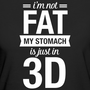 I'm Not Fat, My Stomach Is Just In 3D T-shirts - Vrouwen Bio-T-shirt
