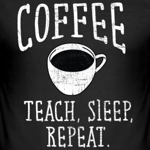 Coffee, Teach, Sleep. Repeat. T-shirts - Herre Slim Fit T-Shirt