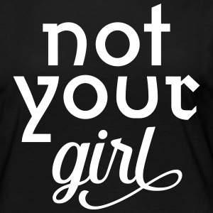 Not Your Girl | Cool Slogan For Powerful Women Manga larga - Camiseta de manga larga premium mujer