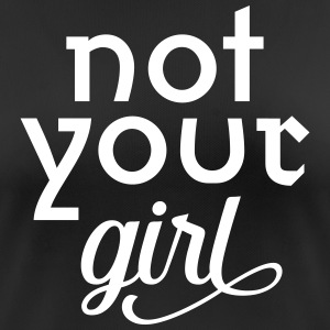 Not Your Girl | Cool Slogan For Powerful Women Tee shirts - T-shirt respirant Femme