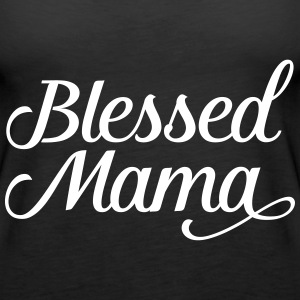 Blessed Mama | Mothers Day Gift Design Tops - Frauen Premium Tank Top