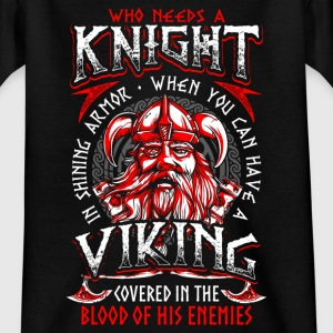 Who Needs A Knight - Viking - EN T-Shirts - Teenager T-Shirt