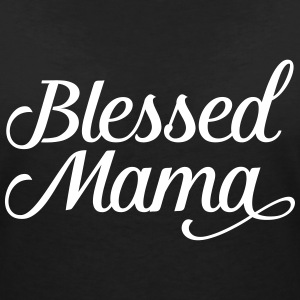Blessed Mama | Mothers Day Gift Design T-Shirts - Women's V-Neck T-Shirt