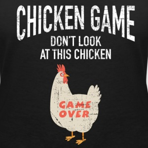Chicken Game | Funny Joke Design Camisetas - Camiseta con escote en pico mujer