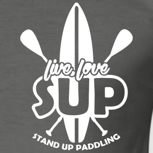 Live, Love, SUP Stand Up Paddling T-Shirts - Männer Slim Fit T-Shirt