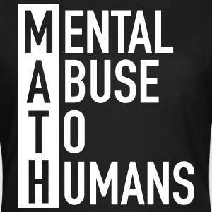 MATH | Mental Abuse To Humans Tee shirts - T-shirt Femme