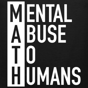 MATH | Mental Abuse To Humans Ropa deportiva - Tank top premium hombre