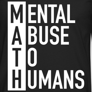 MATH | Mental Abuse To Humans Langærmede t-shirts - Herre premium T-shirt med lange ærmer