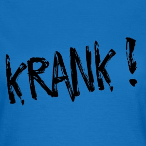 KRANK  T-Shirts - Frauen T-Shirt
