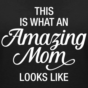 This Is What An Amazing Mom Looks Like T-Shirts - Frauen T-Shirt mit V-Ausschnitt