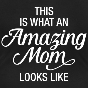 This Is What An Amazing Mom Looks Like T-shirts - Vrouwen T-shirt met U-hals