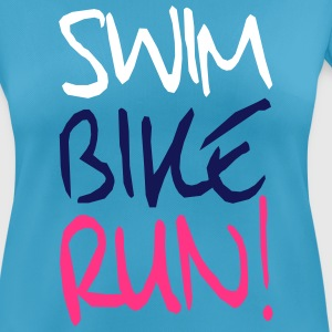 Swim Bike Run! - Triathlon T-Shirts - Frauen T-Shirt atmungsaktiv