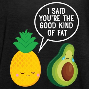 Cute Pineapple & Avocado | You're The Good Fat... Tops - Women's Tank Top by Bella