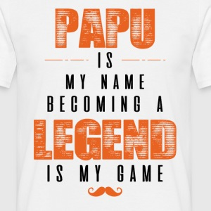 Papu Is My Name Becoming A Legend Is My Game T-Shirts - Men's T-Shirt