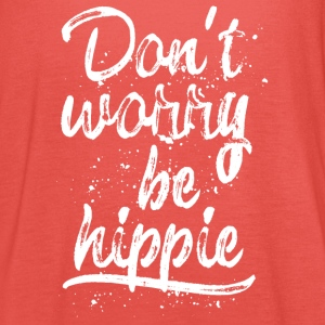 Don't worry be hippie white Tops - Frauen Tank Top von Bella