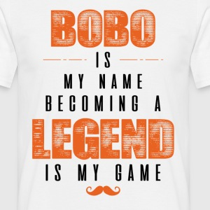 Bobo Is My Name Becoming A Legend Is My Game T-Shirts - Men's T-Shirt