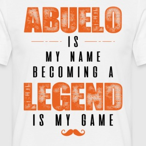 Abuelo Is My Name Becoming A Legend Is My Game T-Shirts - Men's T-Shirt