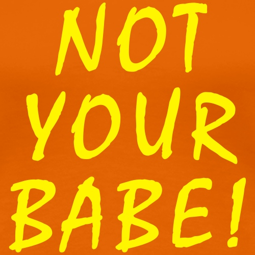 Not Your Babe
