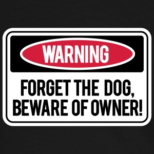 Forget the dog, beware of owner! T-shirts - Herre kontrast-T-shirt