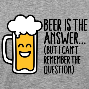 Beer is the answer but I can't remember the... Tee shirts - T-shirt Premium Homme