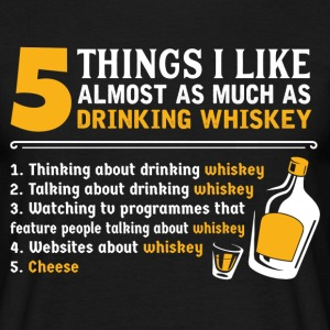 5 Things I Like Almost As Much As Drinking Whiskey T-Shirts - Men's T-Shirt