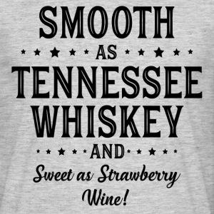 Smooth as Tennessee Whiskey T-Shirts - Men's T-Shirt