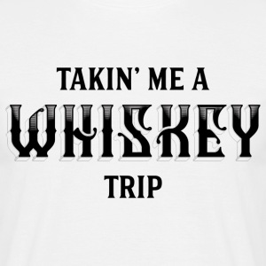Takin Me A Whiskey Trip T-Shirts - Men's T-Shirt