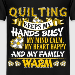 Keeps My Hands Busy - Quilting Camisetas - Camiseta premium adolescente