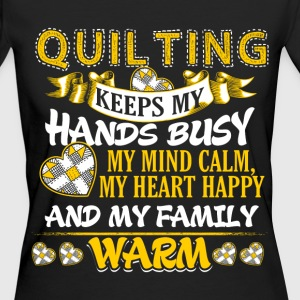 Keeps My Hands Busy - Quilting T-Shirts - Women's Organic T-shirt