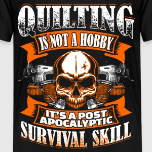 Quilting Is Not A Hobby - Quilting - EN Shirts - Teenager Premium T-shirt