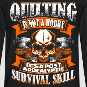 Quilting Is Not A Hobby - Quilting - EN Manches longues - T-shirt manches longues Premium Homme